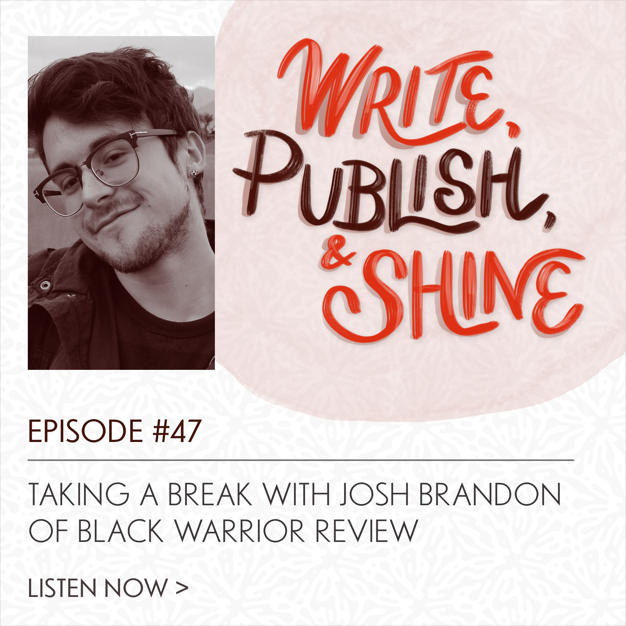 47 // Black Warrior Review Editor Josh Brandon on Taking Necessary Breaks