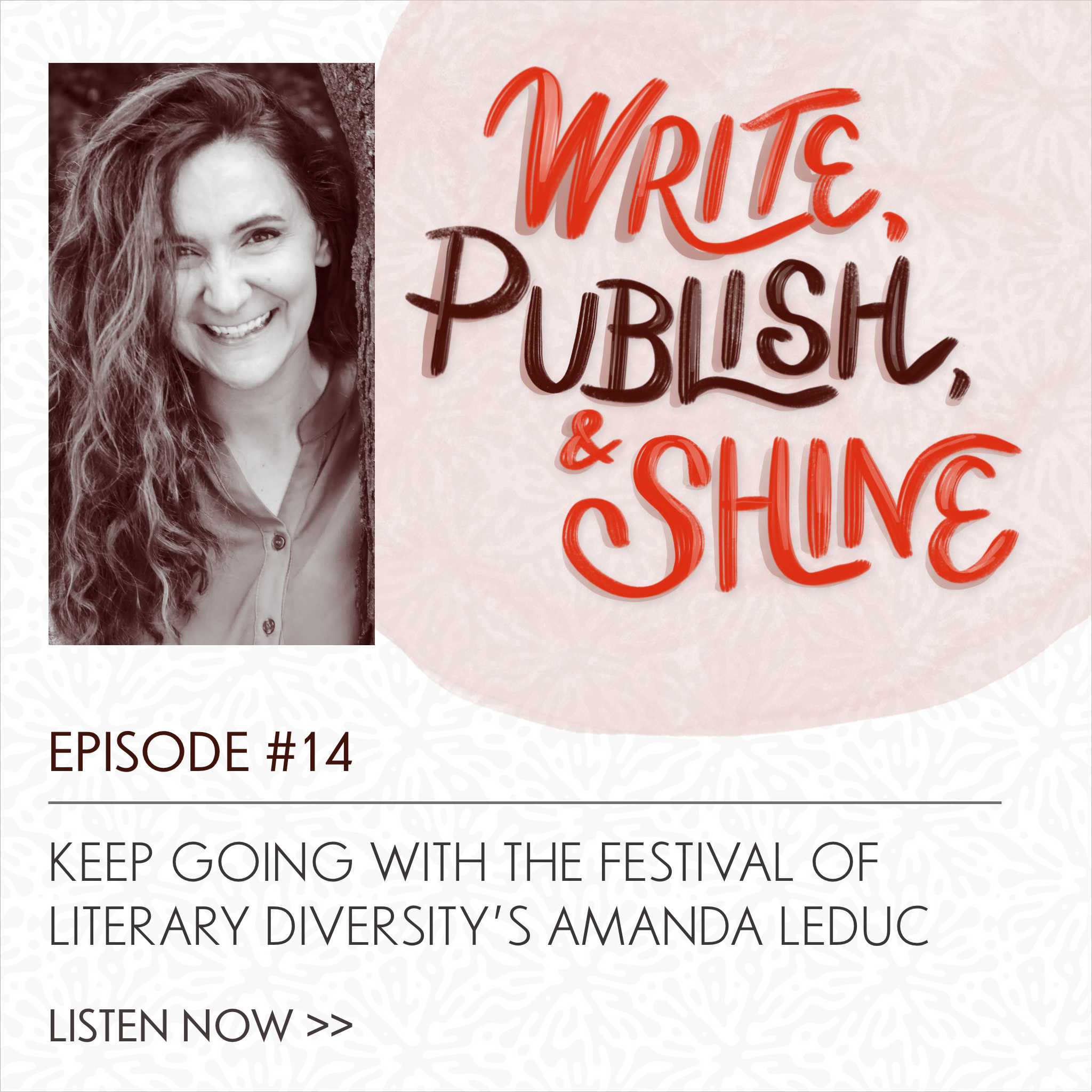 14// Amanda Leduc from the Festival of Literary Diversity—Keep Going [Replay]