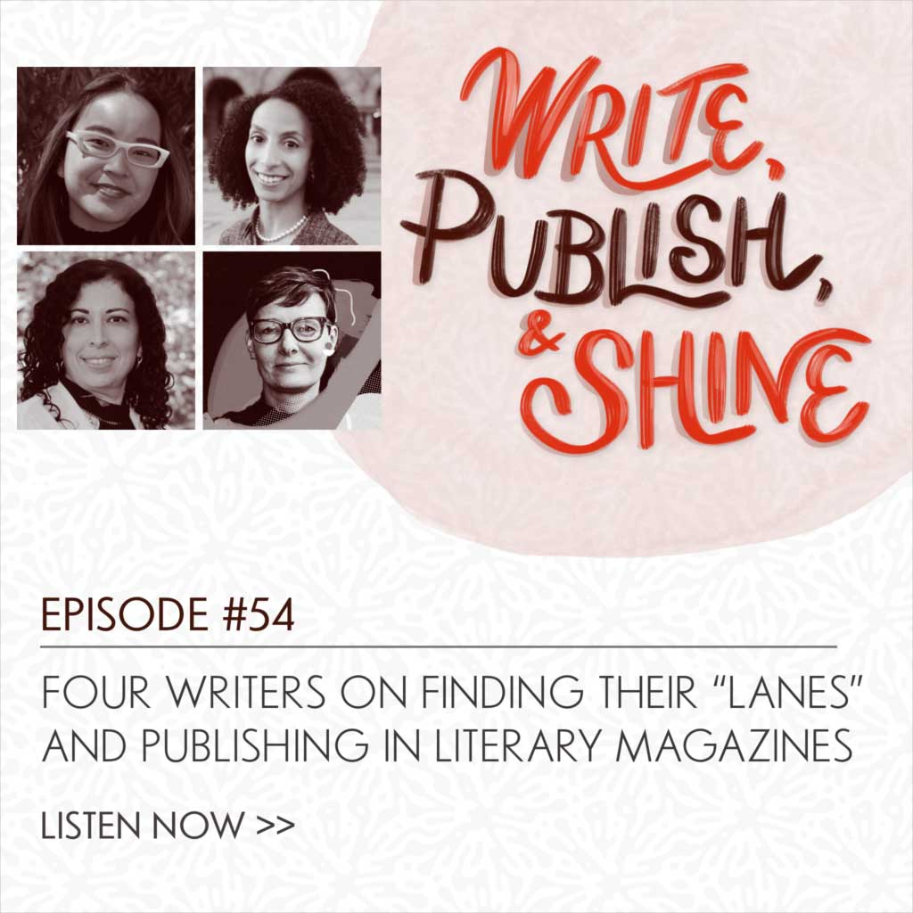 """54 // Four Writers on Finding Their """"Lanes"""" and Publishing in Literary Magazines"""