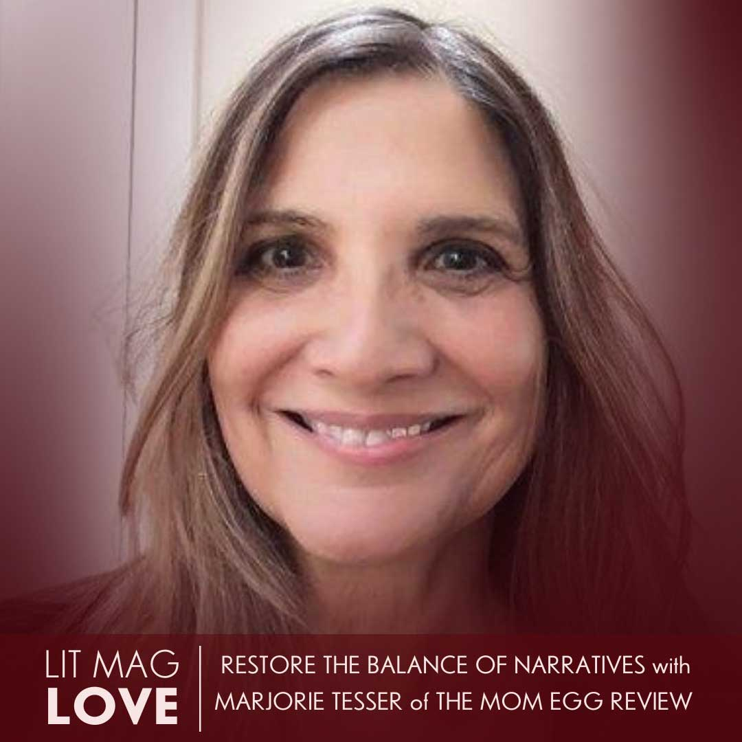 38 // Mom Egg Review—Restore the Balance of Narratives with Marjorie Tesser