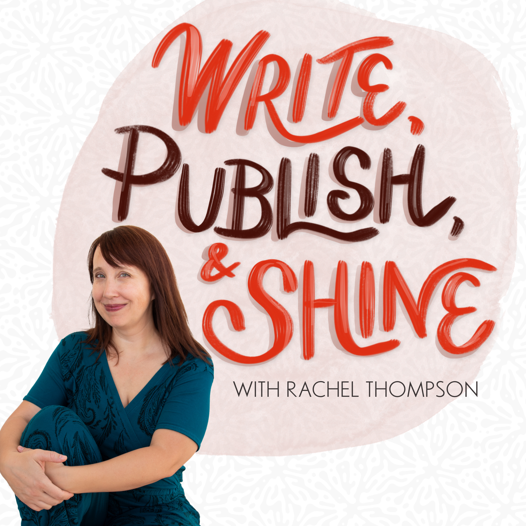 Write, Publish, and Shine with Rachel Thompson. Image text with Rachel, a white woman with brown hair wearing a turquoise jumpsuit and hugging her knee to her chest.