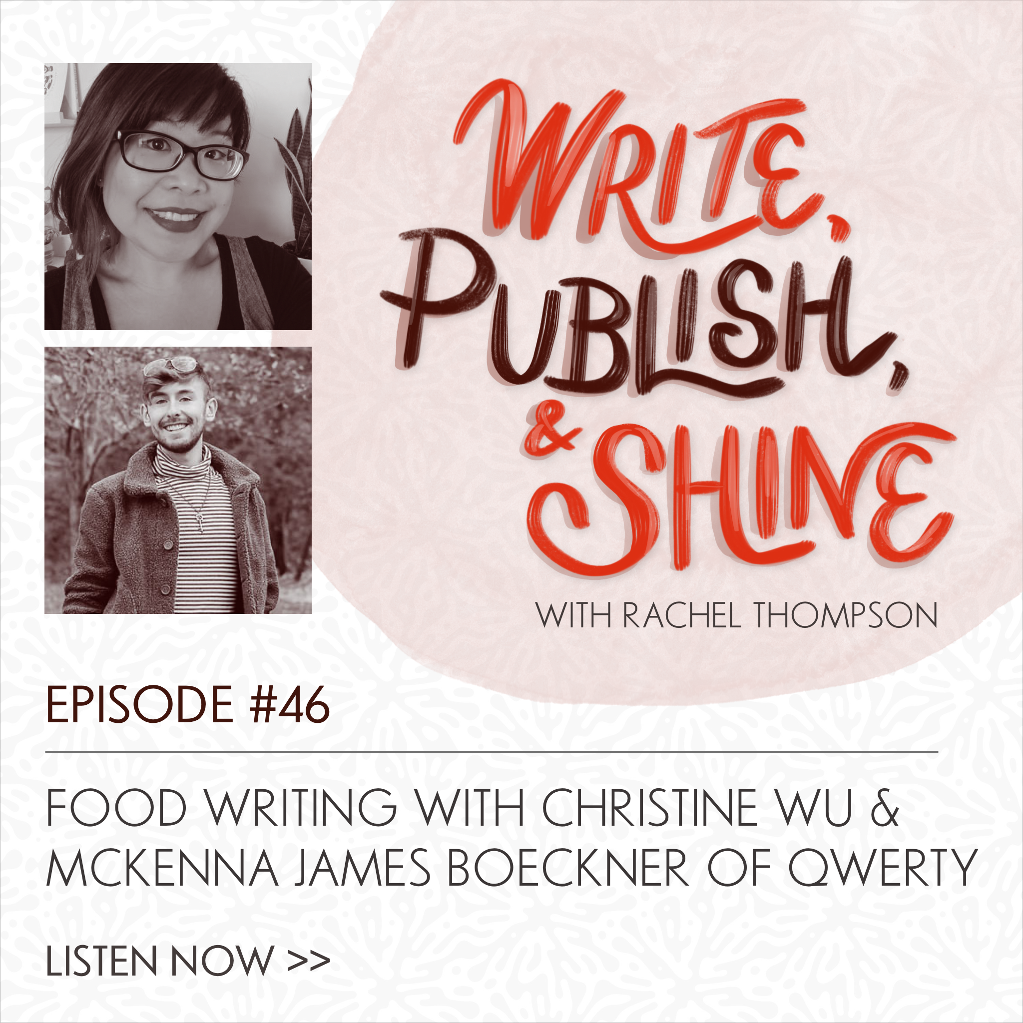 46 // Food Writing with Qwerty Editors Christine Wu and McKenna James Boeckner
