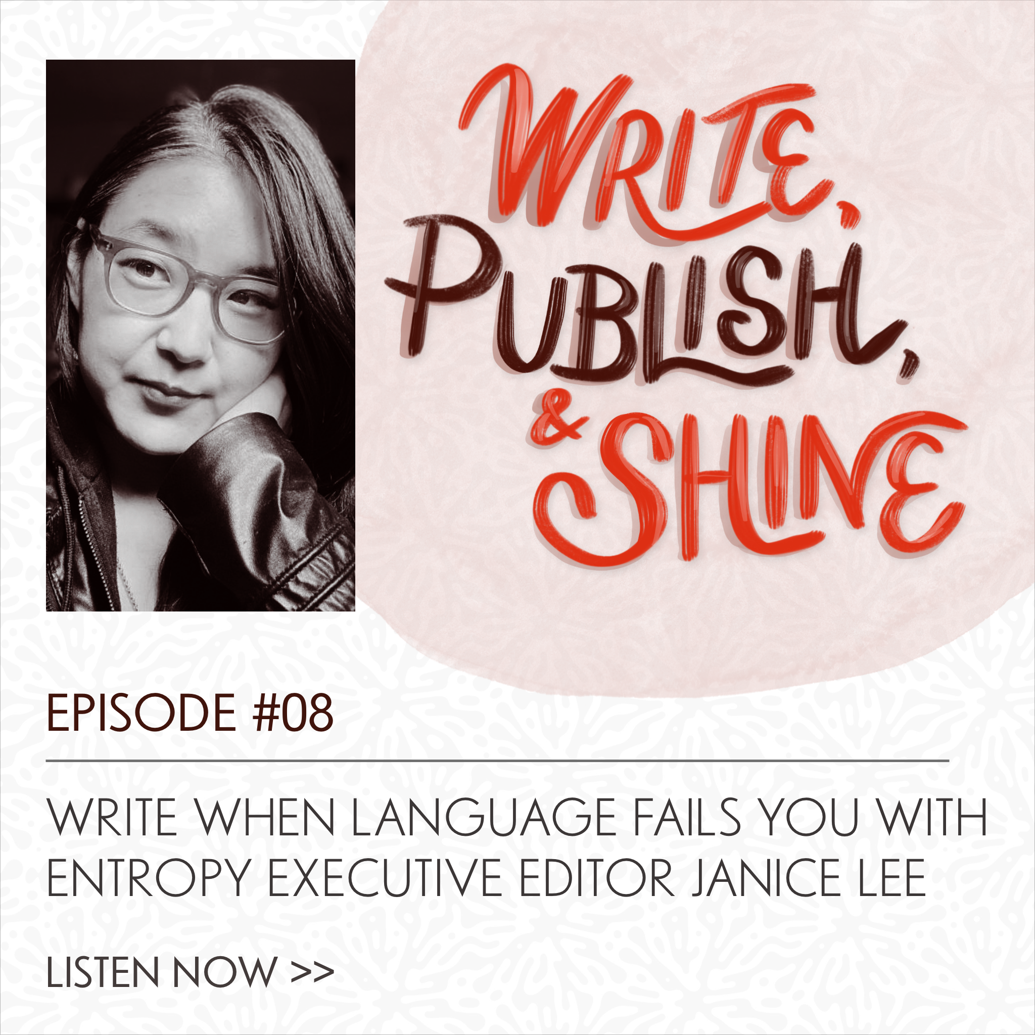 08 // Entropy Executive Editor Janice Lee on Writing When Language Fails You [Replay]