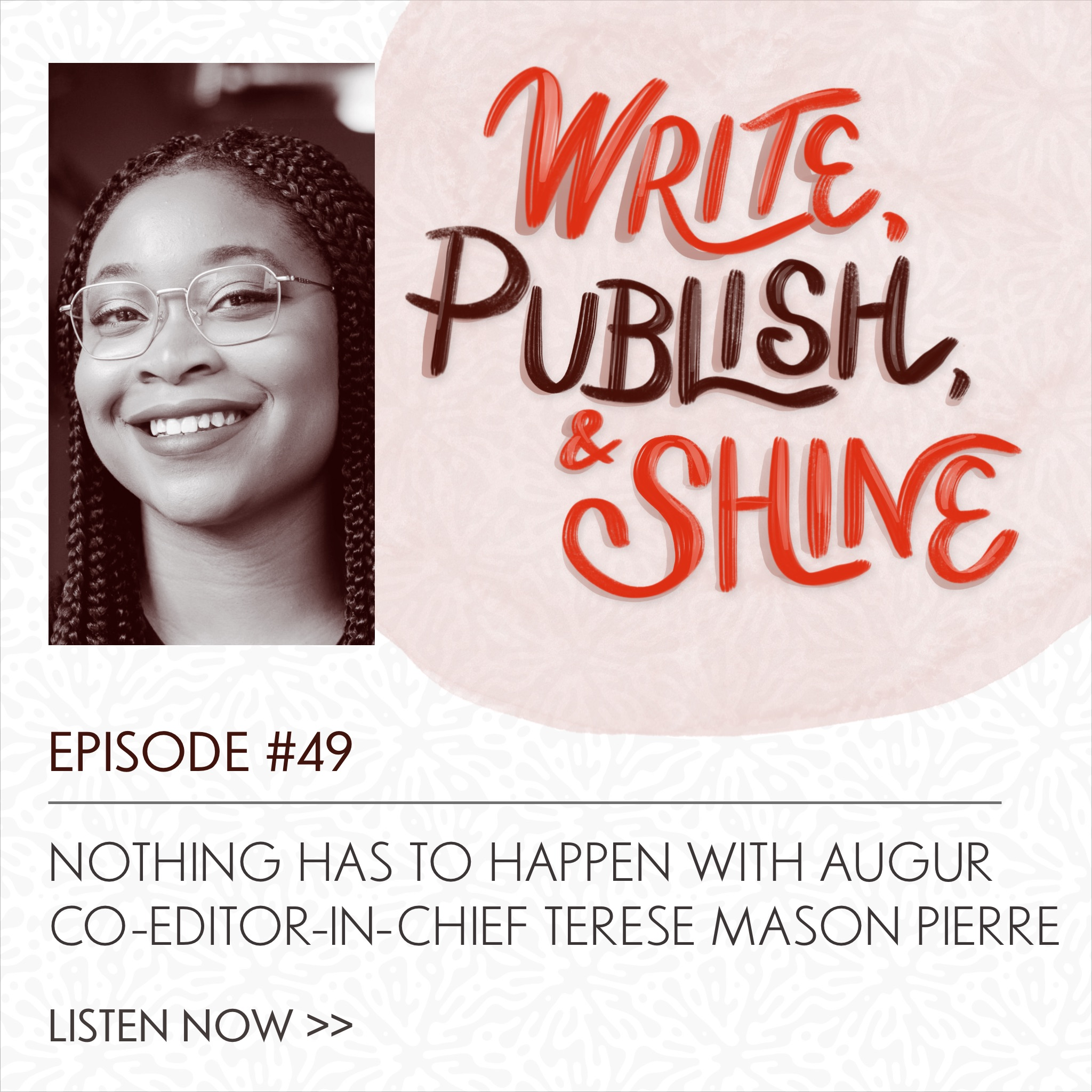 49 // Augur co-Editor-in-Chief Terese Pierre—Nothing Has to Happen